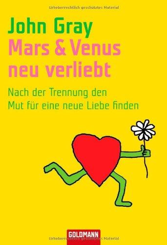 9783442153572: Mars & Venus - neu verliebt: Nach der Trennung den Mut für eine neue Liebe finden