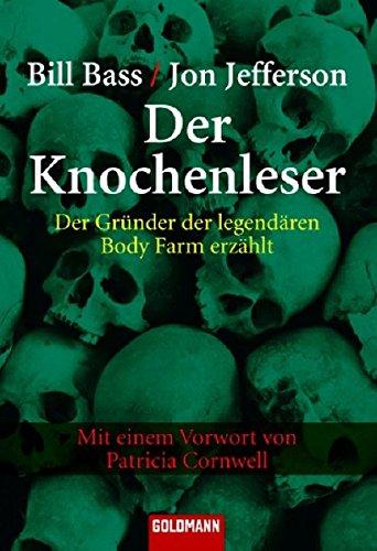 9783442153947: Der Knochenleser: Der Gründer der legendären Body Farm erzählt