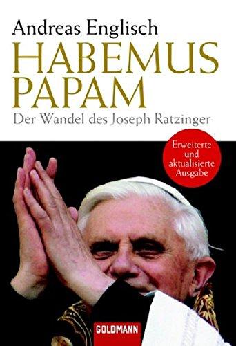 9783442154159: Habemus Papam: Der Wandel des Joseph Ratzinger
