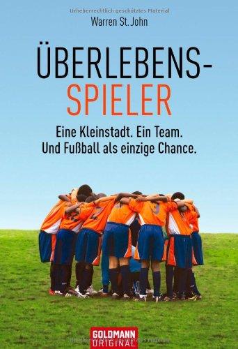 9783442155149: Überlebensspieler: Eine Kleinstadt. - Ein Team. - Und Fußball als einzige Chance