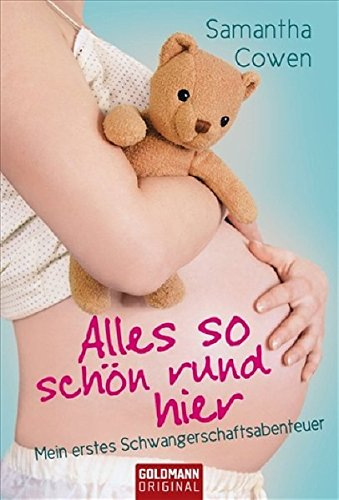 9783442155774: Alles so schön rund hier: Mein erstes Schwangerschaftsabenteuer