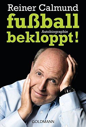 9783442156061: fußballbekloppt!: Autobiographie