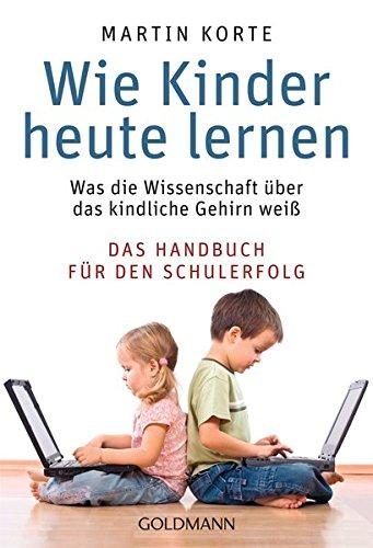 9783442156528: Wie Kinder heute lernen