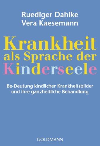 9783442156610: Krankheit als Sprache der Kinderseele: Be-Deutung kindlicher Krankheitsbilder und ihre ganzheitliche Behandlung