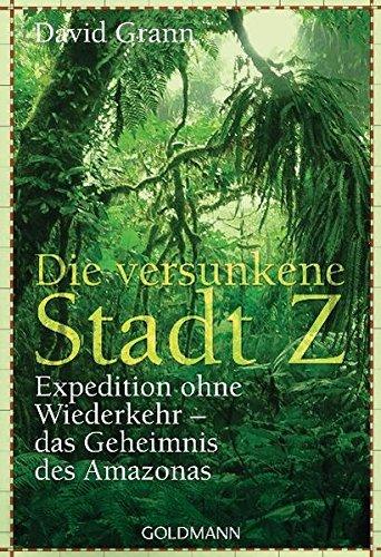 9783442156665: Die versunkene Stadt Z: Expedition ohne Wiederkehr - das Geheimnis des Amazonas