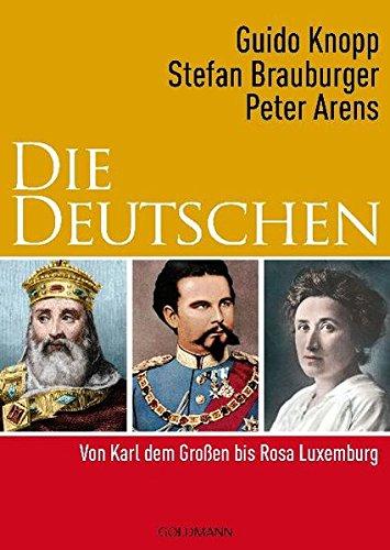 DIE DEUTSCHEN II Von Karl dem Grossen bis Rosa Luxemburg: Knopp, Guido / Stefan Braunburger / Peter...