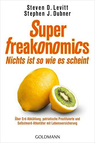 SuperFreakonomics - Nichts ist so wie es scheint (3442156785) by Steven D. Levitt