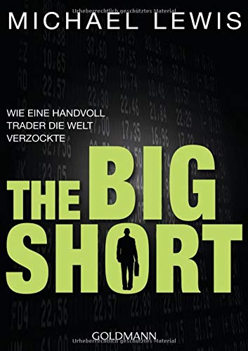 The Big Short: Wie eine Handvoll Trader: Michael Lewis
