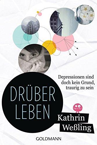 9783442157167: Drüberleben: Depressionen sind doch kein Grund, traurig zu sein
