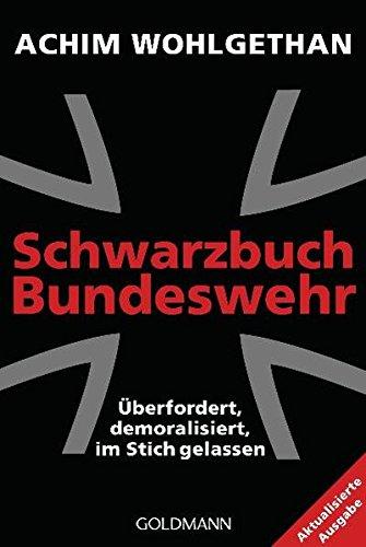 9783442157198: Schwarzbuch Bundeswehr: Überfordert, demoralisiert, im Stich gelassen