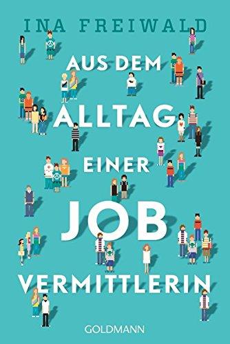 9783442157396: Aus dem Alltag einer Jobvermittlerin
