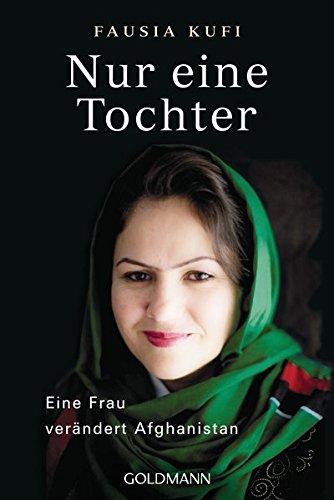 9783442157457: Nur eine Tochter: Eine Frau verändert Afghanistan