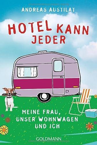 9783442157730: Hotel kann jeder: Meine Frau, unser Wohnwagen und ich
