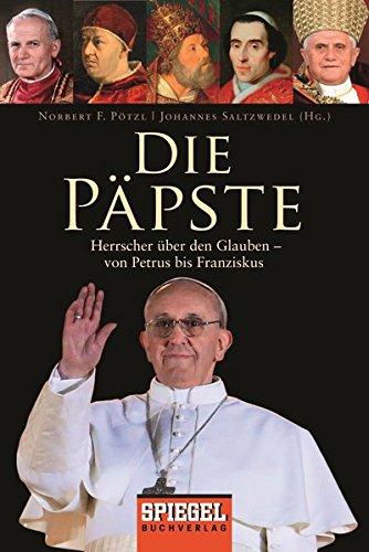 9783442158034: Die Päpste: Herrscher über den Glauben - von Petrus bis Franziskus