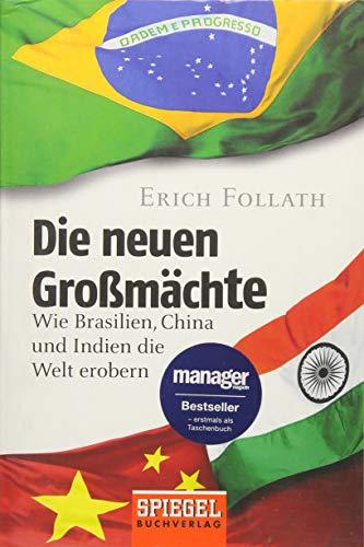 9783442158300: Die neuen Großmächte: Wie Brasilien, China und Indien die Welt erobern