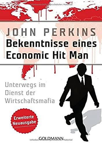 9783442159185: Bekenntnisse eines Economic Hit Man - erweiterte Neuausgabe: Unterwegs im Dienst der Wirtschaftsmafia