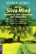 9783442161256: Mit der Silva Mind Methode zu mehr Gesundheit und Lebensglück: Eine praktische Anleitung zur effektiveren Nutzung der rechten, kreativen Gehirnhälfte