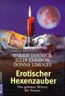 9783442162031: Erotischer Hexenzauber. Das geheime Wissen der Frauen.