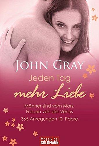 9783442162451: Jeden Tag mehr Liebe - Männer sind vom Mars, Frauen von der Venus: 365 Anregungen für Paare