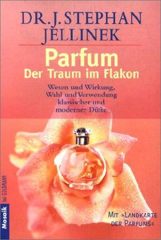 9783442162598: Parfum - Der Traum im Flakon.