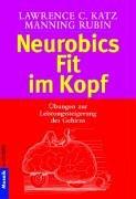 Neurobics - Fit im Kopf: Übungen zur: Manning Rubin Lawrence