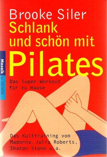 Schlank und schön mit Pilates. Das Super- Workout für zu Hause. (3442165458) by Brooke Siler