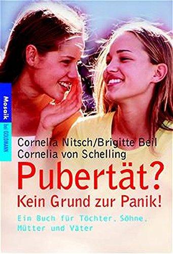 9783442165599: Pubert�t? Kein Grund zur Panik!: Ein Buch f�r T�chter, S�hne, M�tter und V�ter