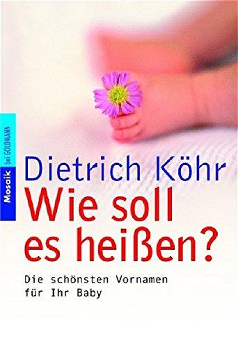 9783442166350: Wie soll es hei�en?: Die sch�nsten Vornamen f�r Ihr Baby