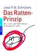 Das Ratten-Prinzip Schrijvers, Joep P. M.: Schrijvers, Joep P. M.