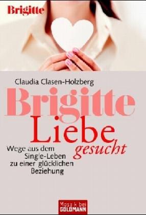 9783442167135: BRIGITTE Liebe gesucht