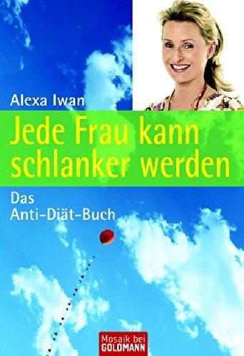 9783442168934: Jede Frau kann schlanker werden: Das Anti-Di�t-Buch