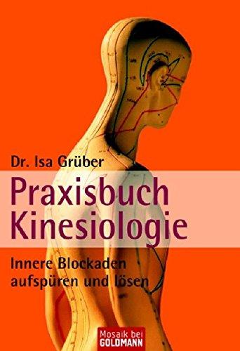 9783442169085: Praxisbuch Kinesiologie: Innere Blockaden aufspüren und lösen
