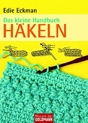 Das kleine Handbuch. Häkeln (9783442169221) by Edie Eckman
