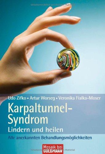 9783442169429: Karpaltunnel-Syndrom: Lindern und heilen - Alle anerkannten Behandlungsmöglichkeiten