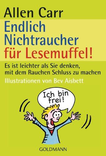 Endlich Nichtraucher für Lesemuffel! (9783442169641) by Allen Carr