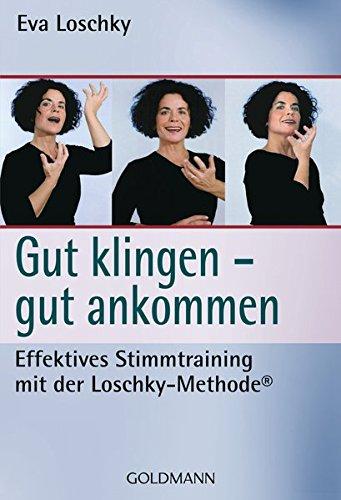 9783442169894: Gut klingen - gut ankommen: Effektives Stimmtraining mit der Loschky-Methode
