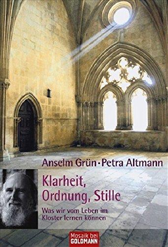 9783442169979: Klarheit, Ordnung, Stille: Was wir vom Leben im Kloster lernen können