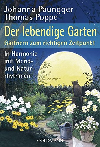 9783442170234: Der lebendige Garten: G�rtnern zum richtigen Zeitpunkt. In Harmonie mit Mond- und Naturrhythmen