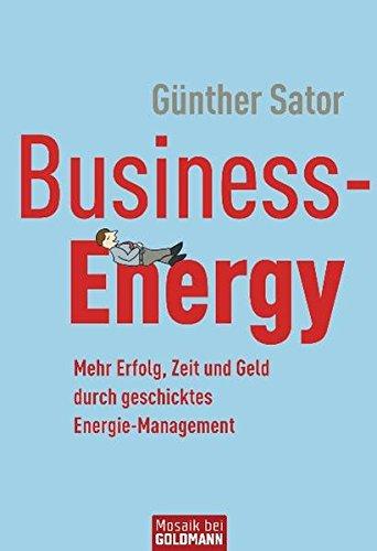 9783442170999: Business-Energy: Mehr Erfolg, Zeit und Geld durch geschicktes Energie-Management