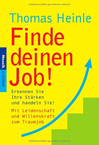 9783442171101: Finde deinen Job!: Erkennen Sie Ihre Stärken und handeln Sie! MIt Leidenschaft und Willenskraft zum Ziel