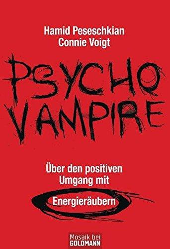 9783442171620: Psychovampire - Über den positiven Umgang mit Energieräubern