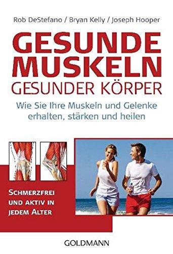 9783442172306: Gesunde Muskeln - gesunder Korper: Wie Sie Ihre Muskeln und Gelenke erhalten, starken und heilen - Schmerzfrei und aktiv in jedem Alter -