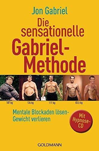 9783442172412: Die sensationelle Gabriel-Methode: Mentale Blockaden losen - Gewicht verlieren