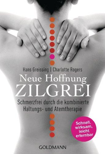 9783442172924: Neue Hoffnung Zilgrei: Schmerzfrei durch die kombinierte Haltungs- und Atemtherapie