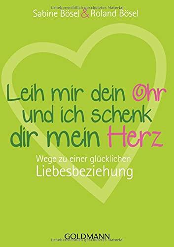 Leih Mir Dein Ohr Und Ich Schenk Dir Mein Herz (German Edition)