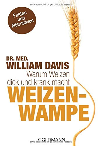 9783442173587: Weizenwampe: Warum Weizen dick und krank macht