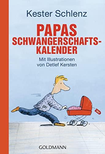 Papas Schwangerschaftskalender: Mit Illustrationen von Detlef Kersten - Schlenz, Kester
