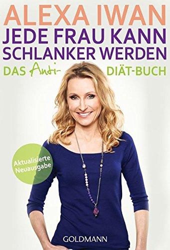 9783442174096: Jede Frau kann schlanker werden: Das Anti-Diät-Buch - Aktualisierte Ausgabe