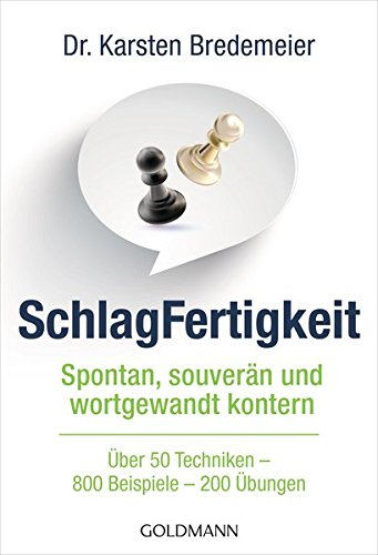 SchlagFertigkeit: Spontan, souverän und wortgewandt kontern -: Karsten Bredemeier