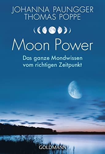 Moon Power: Das ganze Mondwissen vom richtigen: Johanna Paungger, Thomas